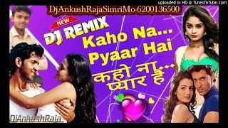 #Dj #Kaho Na Pyaar Hai #कहो ना प्यार है Hits Old is Gold #Hindi Dj #Remix Song Dj Ankush Raja Simri