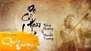 Dạ Cổ Hoài Lang | Bằng Chương ft Hamlet Trương