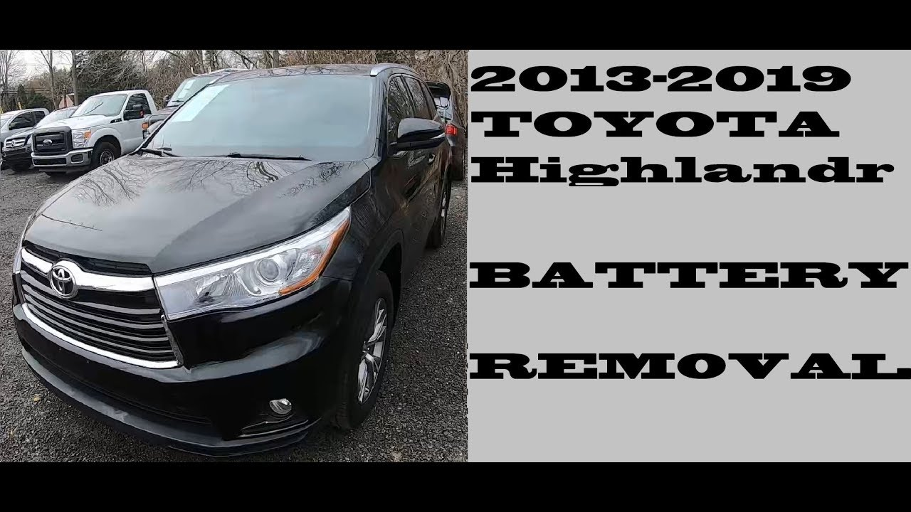 How To Replace Change Battery Toyota Highlander 2017 2019
