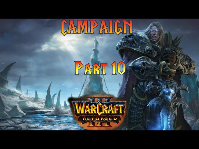 Warcraft 3 Reforged Campaign! [Scourge Part 2, Hard Difficulty]