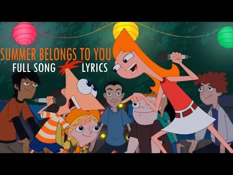 Phineas and Ferb Summer Belongs to You Full Song with Lyrics