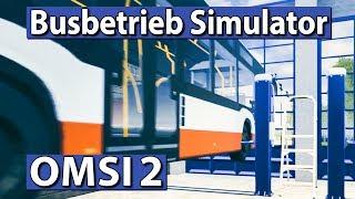 OMSI 2 | BUSBETRIEB SIMULATOR Addon #2 ► Aufm BETRIEBSHOF | OMSI2 deutsch