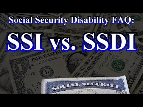 Social Security Disability FAQ: The Difference between SSI & SSDI