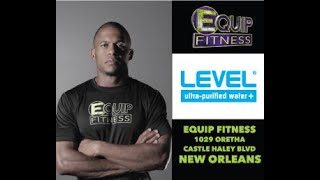 Equip Fitness and LEVEL Water