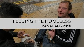 FEEDING THE HOMELESS - RAMADAN 2016