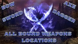 ALL BOUND WEAPON LOCATIONS IN SKYRIM