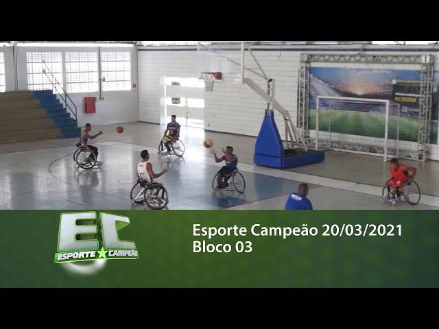 Esporte Campeão 20/03/2021 - Bloco 03