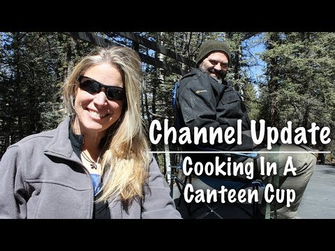 Channel Update - Cooking in a Canteen Cup - Spirit Forest - Season 2 -Ep#27