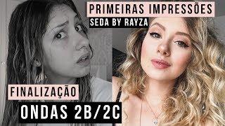 Minha FINALIZAÇÃO DE ONDAS 2B + primeiras impressões do SEDA BY RAYZA NICÁCIO