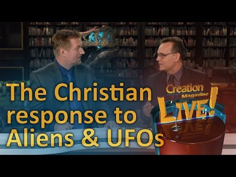 The Christian response to aliens and UFOs (Creation Magazine LIVE! 7-07)
