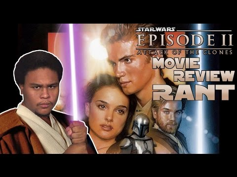 Star Wars Episode II: Attack of the Clones Movie Review/Rant