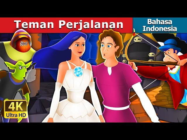 Teman Perjalanan | The Travelling Companion Story in Indonesian | Dongeng Bahasa Indonesia