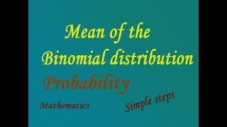 Mean of the Binomial distribution using simple steps by easy maths easy tricks