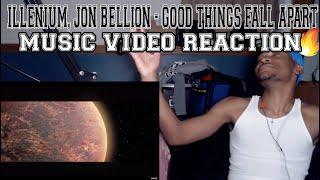 ILLENIUM, Jon Bellion - Good Things Fall Apart (Official Video) - REACTION
