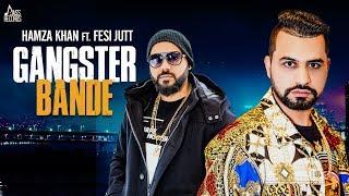 Gangster Bande | (Full HD) | Hamza Khan | Fesi Jutt | Prince Saggu | New Punjabi Songs 2019