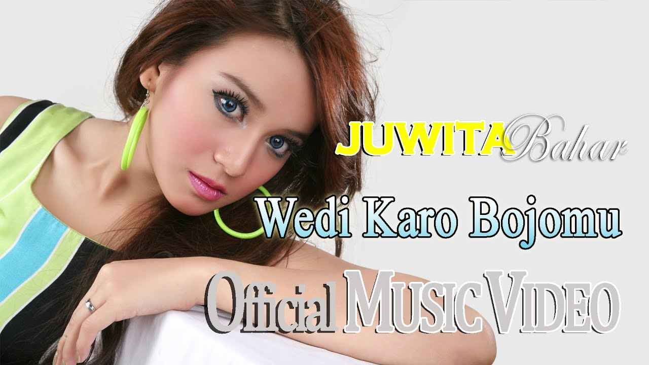 Juwita Bahar - Wedi Karo Bojomu [Official Music Video HD] - YouTube