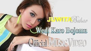 Juwita Bahar - Wedi Karo Bojomu [Official Music Video HD]