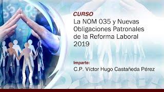 La NOM 035 y Nuevas Obligaciones Patronales de la Reforma Laboral 2019