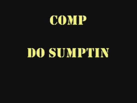 Comp - Do Sumptin