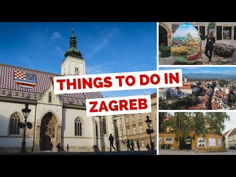10 Things to do in Zagreb, Croatia Travel Guide