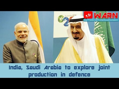 India, Saudi Arabia to explore joint production in defence