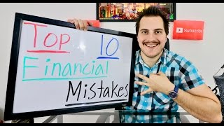 TOP 10 BIGGEST FINANCIAL MISTAKES PEOPLE ARE MAKING