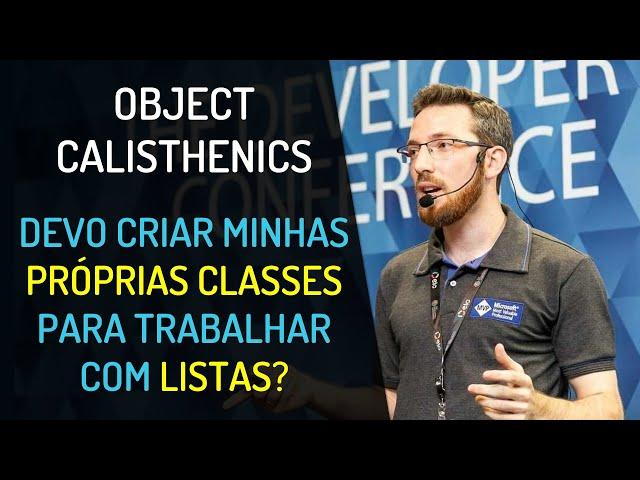 Object Calisthenics: Devo criar minhas próprias classes para trabalhar com listas?