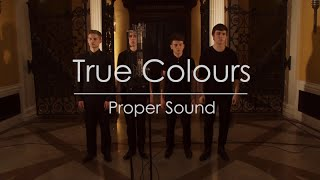 True Colours - Proper Sound Barbershop Quartet