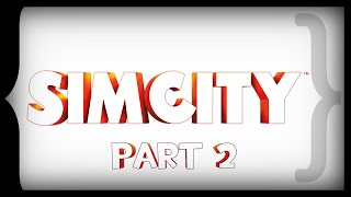 Errant Signal - SimCity 2013 Part 2
