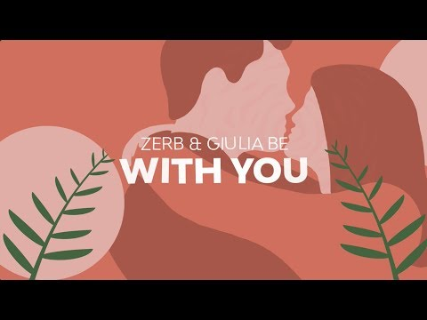 Zerb & Giulia Be - With You (Official Lyric Video)