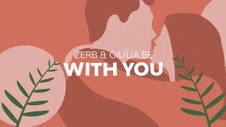 Baixar Zerb & Giulia Be - With You (Official Lyric Video)
