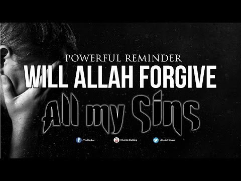 Will Allah Forgive ALL My SINS? - Powerful Reminder