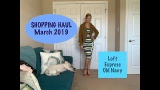 Shopping Haul - March 2019:  Express, Old Navy & Loft Deals!🧥👗🛍