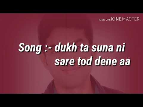 Dukh Ta Suna Ni Sare Tod Dene Aa    Punjabi Song