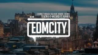 Tenzin & G-Wizard Ft. Xavier - Coming Through (Maxime Honoré Remix)