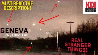   NEW   Something is Above GENEVA - CERN / FIRMI LAB - Strange Lights   Real Stranger Things