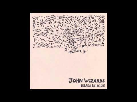 John Wizards - I Is (Lusaka By Night)