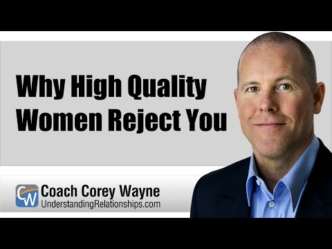 Why High Quality Women Reject You