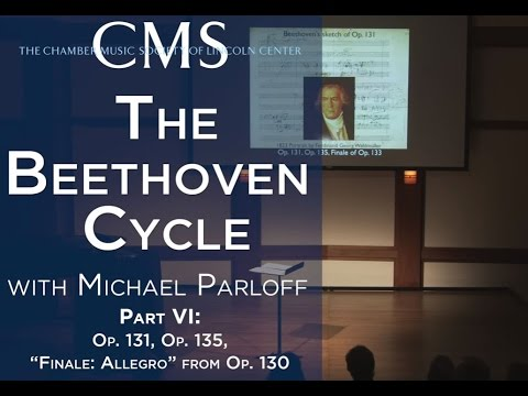 Michael Parloff: Lecture on Beethoven Quartets Op. 131 & Op. 135
