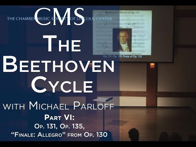 Michael Parloff: Lecture on Beethoven Quartets Op. 131 & Op. 135