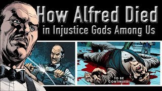 How Alfred Died In Injustice Gods Among Us