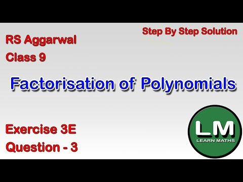 Factorisation Of Polynomials   Class 9 Exercise 3E Question 3   RS Aggarwal  Learn Maths