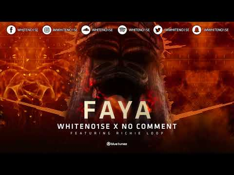 WHITENO1SE & No Comment Feat. Richie Loop - FAYA