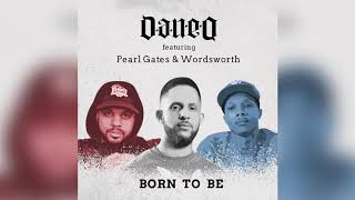 Dan-e-o feat. Pearl Gates & Wordsworth - Born To Be (Official Audio) mp3