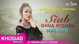 MAI LOR - 'Siab Qhuav Ntshav' New Single (Official Instrumental / Karaoke)