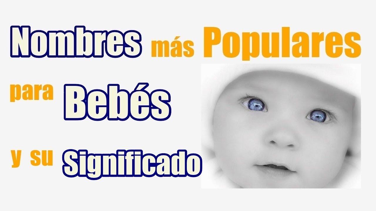 Nombres Para Bebés Y Su Significado Niño Y Niña Más Populares
