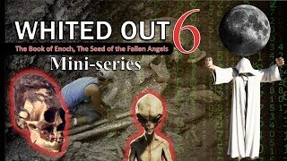 Whited Out 6 Book Enoch: Seed of Fallen Angels. video