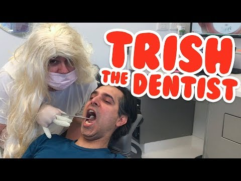 Trish The Dentist!