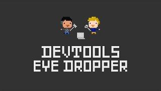 Totally Tooling Mini Tip: DevTools Eye Dropper Tool (S1 Mini Tip #2)