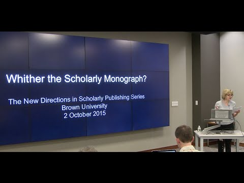 Whither the Scholarly Monograph by Dr. Laura Mandell